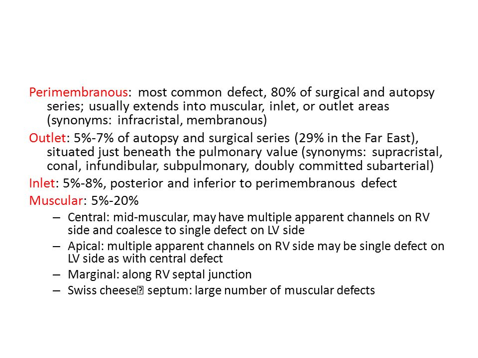 Inlet: 5%-8%, posterior and inferior to perimembranous defect