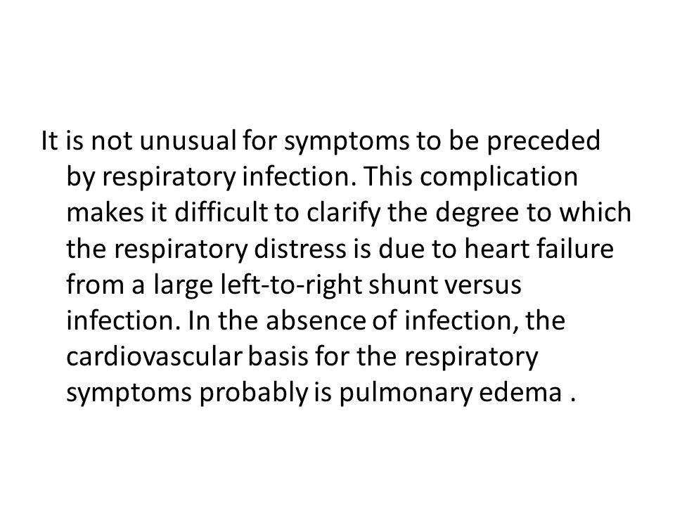 It is not unusual for symptoms to be preceded by respiratory infection