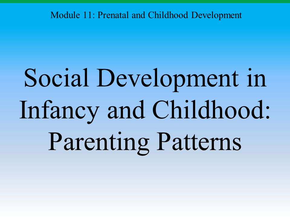 Social Development in Infancy and Childhood: Parenting Patterns