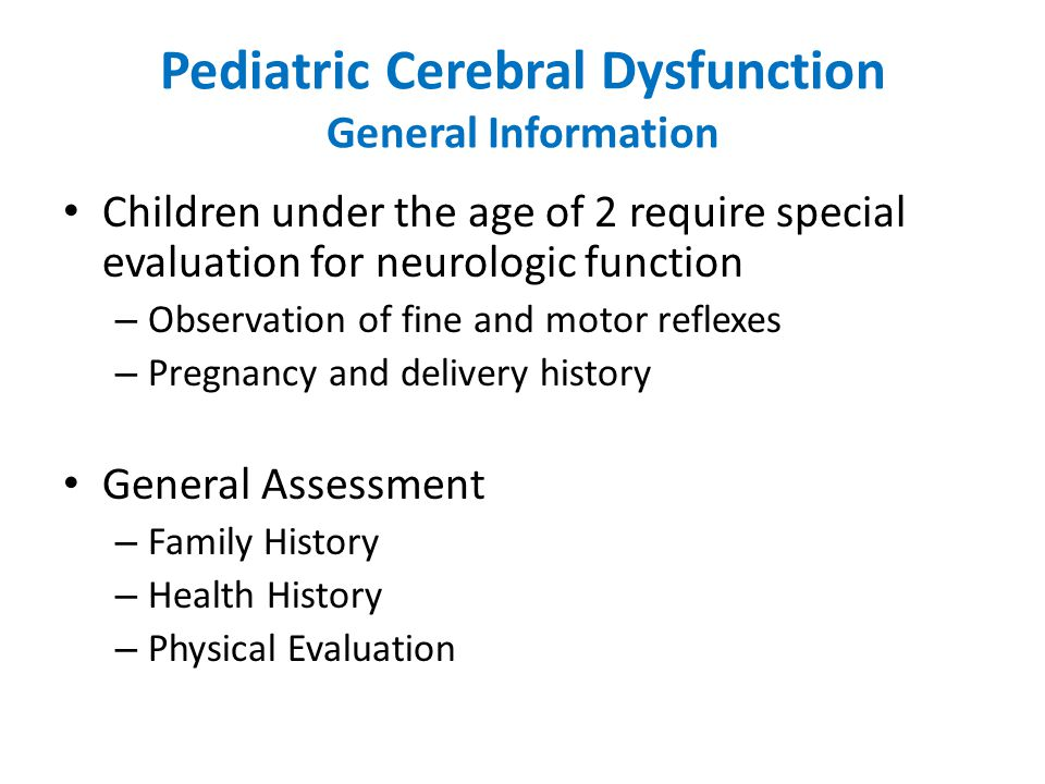 Pediatric Cerebral Dysfunction General Information