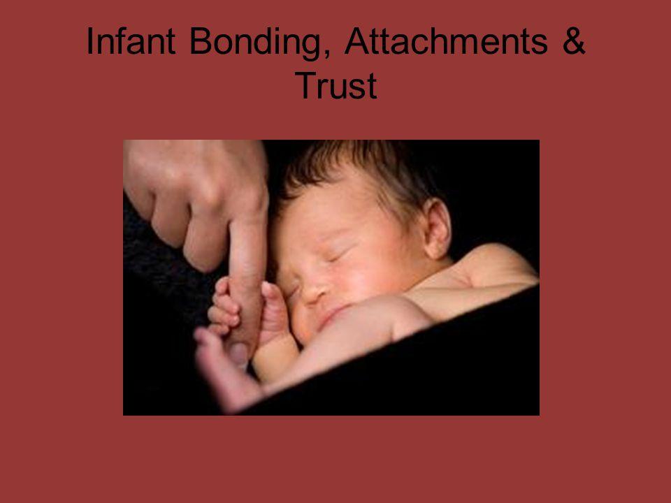 Infant Bonding, Attachments & Trust