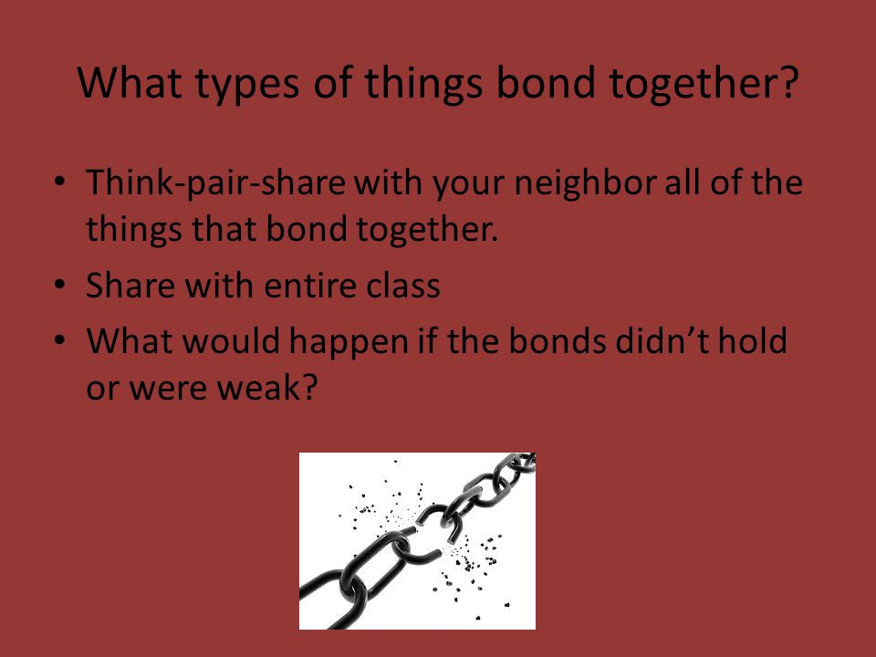 What types of things bond together