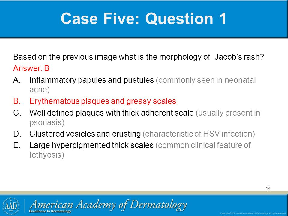 Case Five: Question 1 Based on the previous image what is the morphology of Jacob's rash Answer. B.