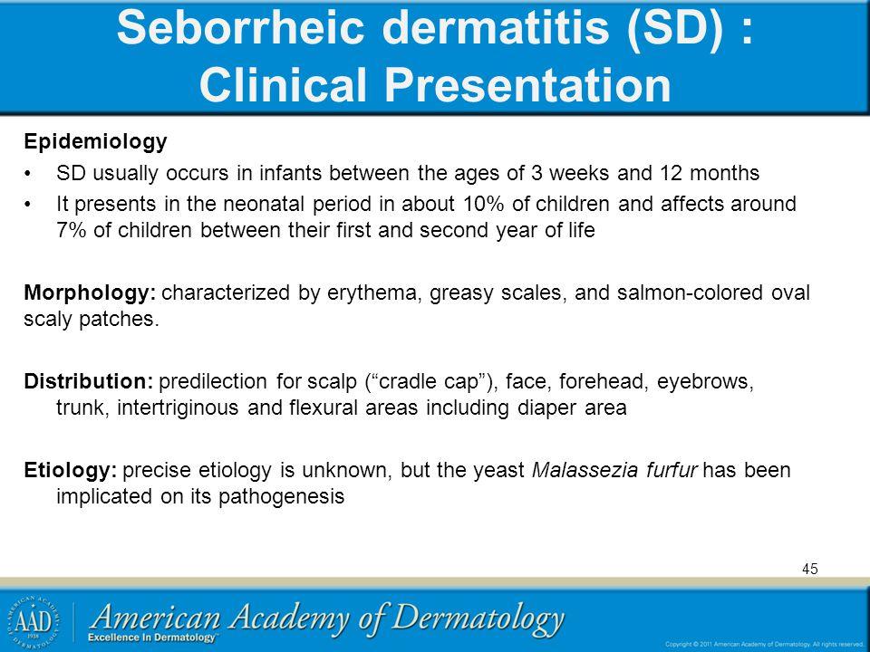Seborrheic dermatitis (SD) : Clinical Presentation