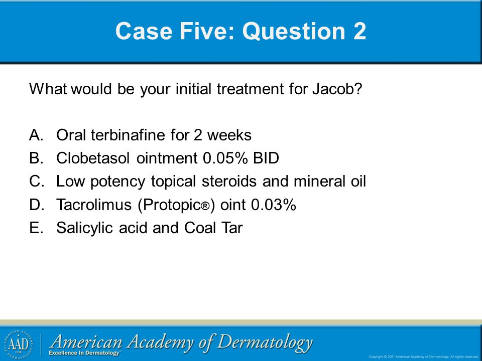 Case Five: Question 2 What would be your initial treatment for Jacob