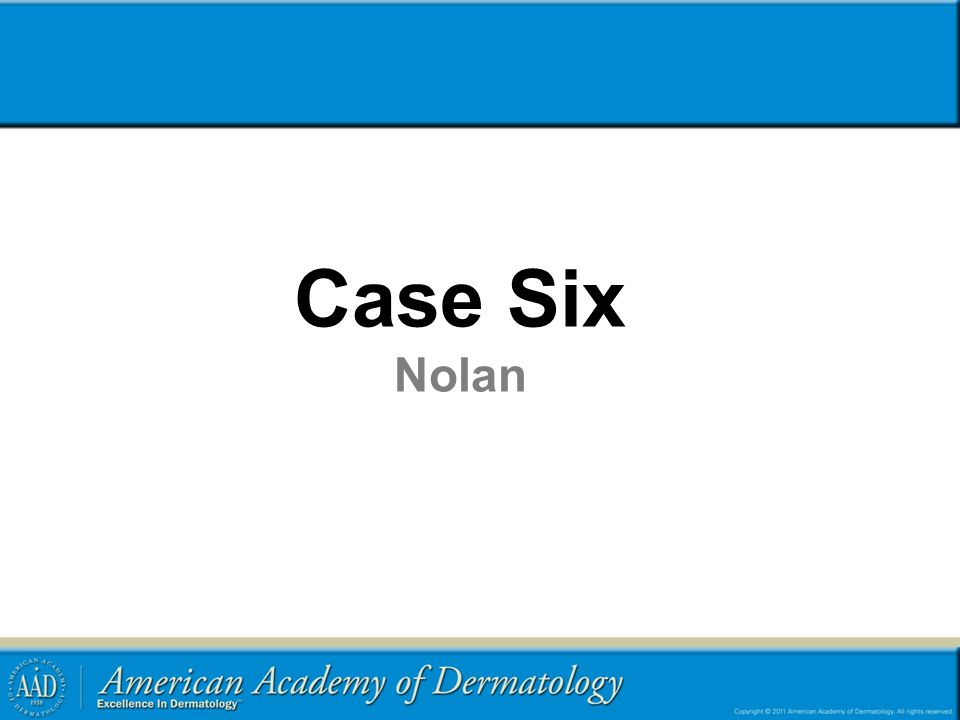 Case Six Nolan Neonatal HSV and vesicular differential