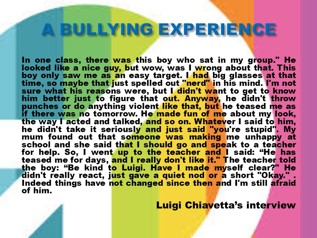 A BULLYING EXPERIENCE Luigi Chiavetta's interview