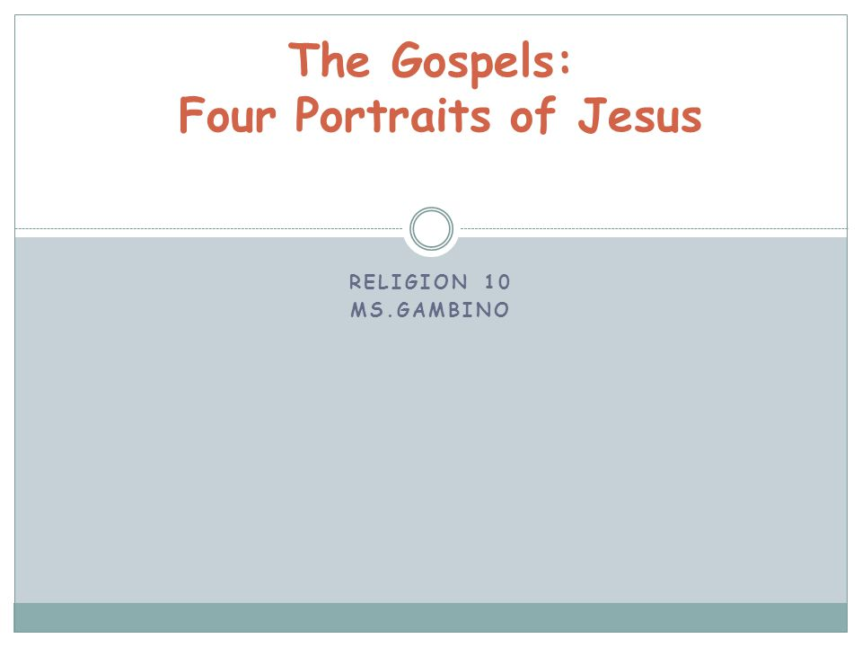 the portraits of jesus in the four gospels Theology four portraits, one jesus: a survey of jesus and the gospels to christians worldwide, the man jesus of nazareth is the centerpiece of history, the object of.