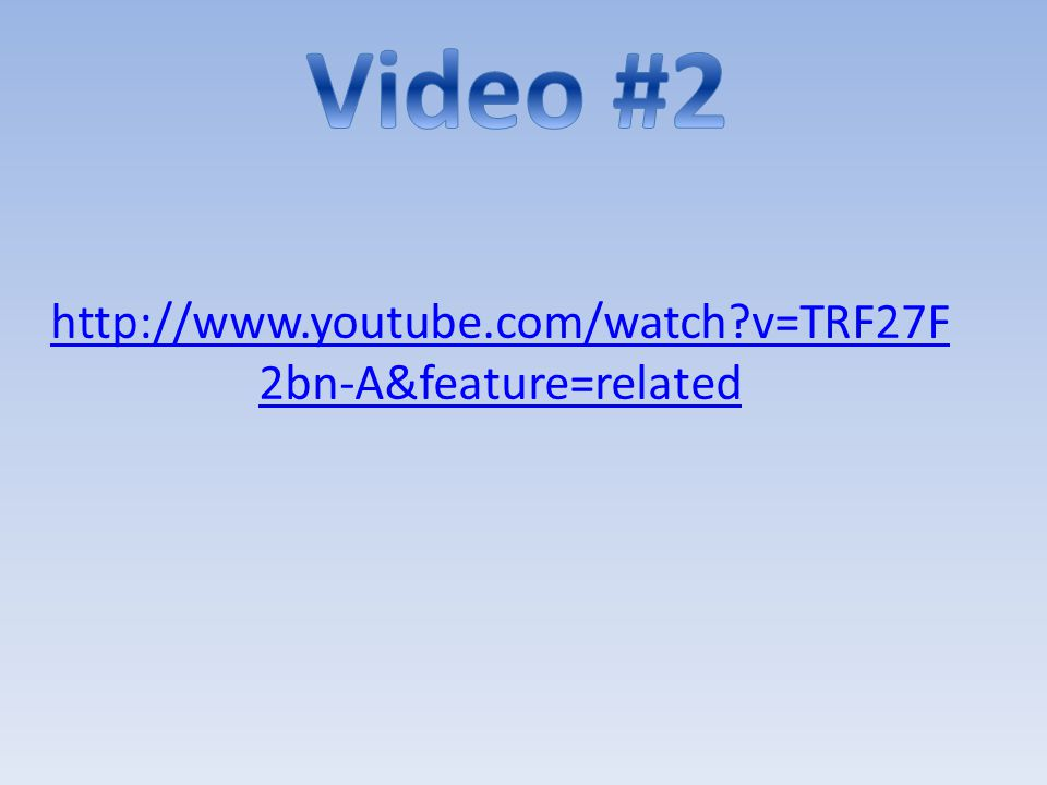 Video #2 http://www.youtube.com/watch v=TRF27F2bn-A&feature=related