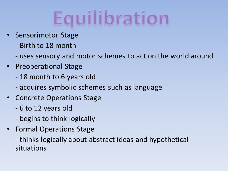 Equilibration Sensorimotor Stage - Birth to 18 month