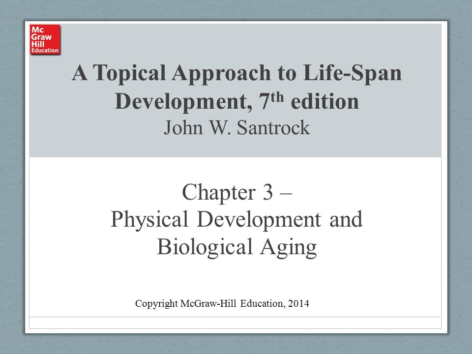 Chapter 3 – Physical Development and Biological Aging