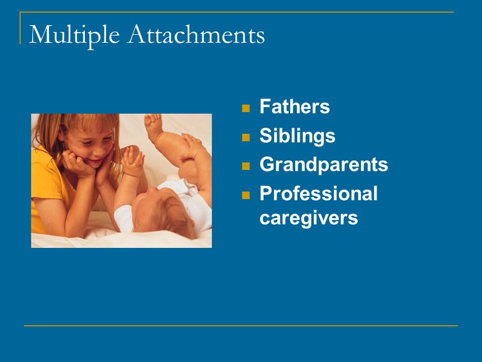 Multiple Attachments Fathers Siblings Grandparents