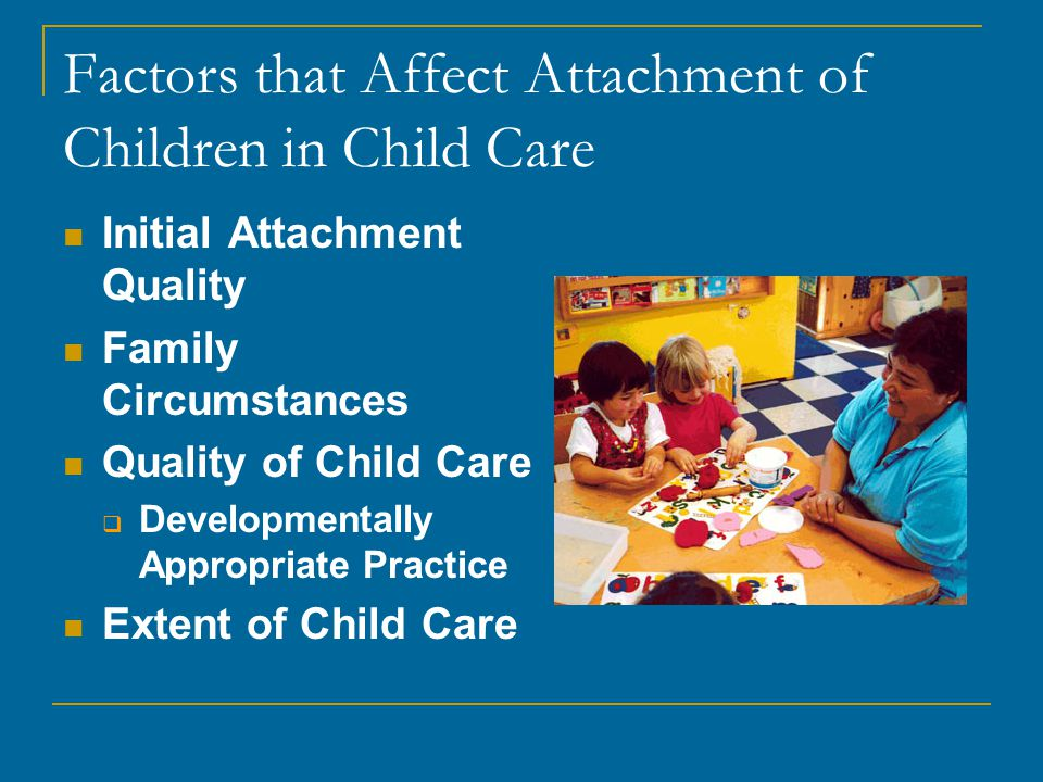 Factors that Affect Attachment of Children in Child Care