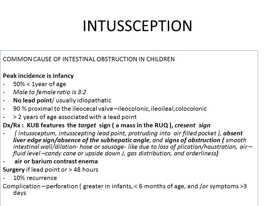 INTUSSCEPTION COMMON CAUSE OF INTESTINAL OBSTRUCTION IN CHILDREN