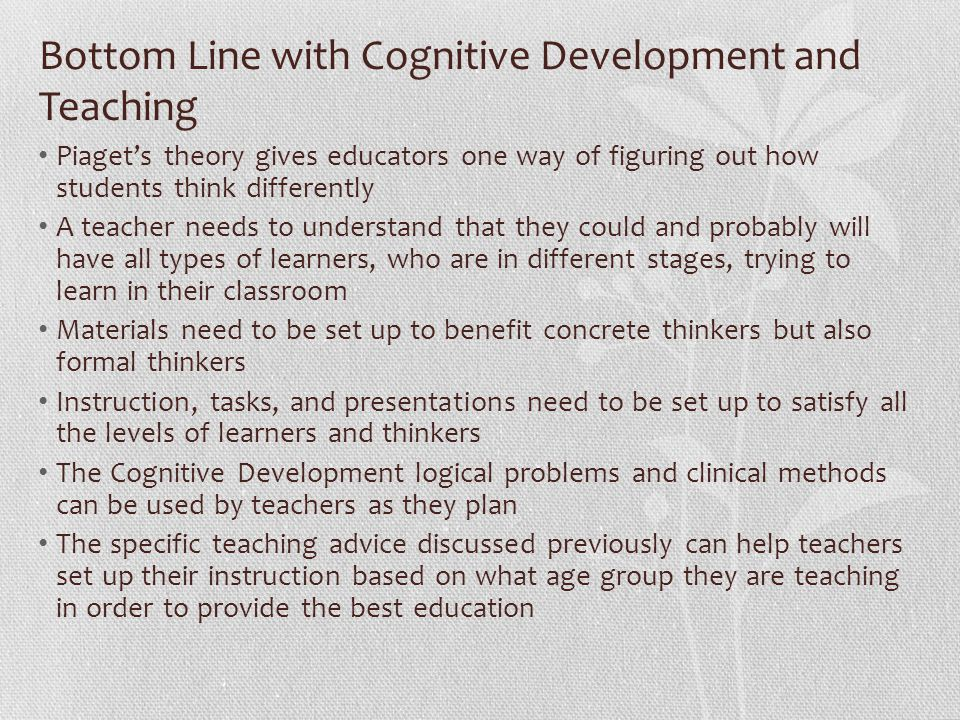 Bottom Line with Cognitive Development and Teaching