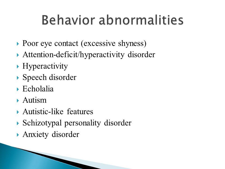 Behavior abnormalities