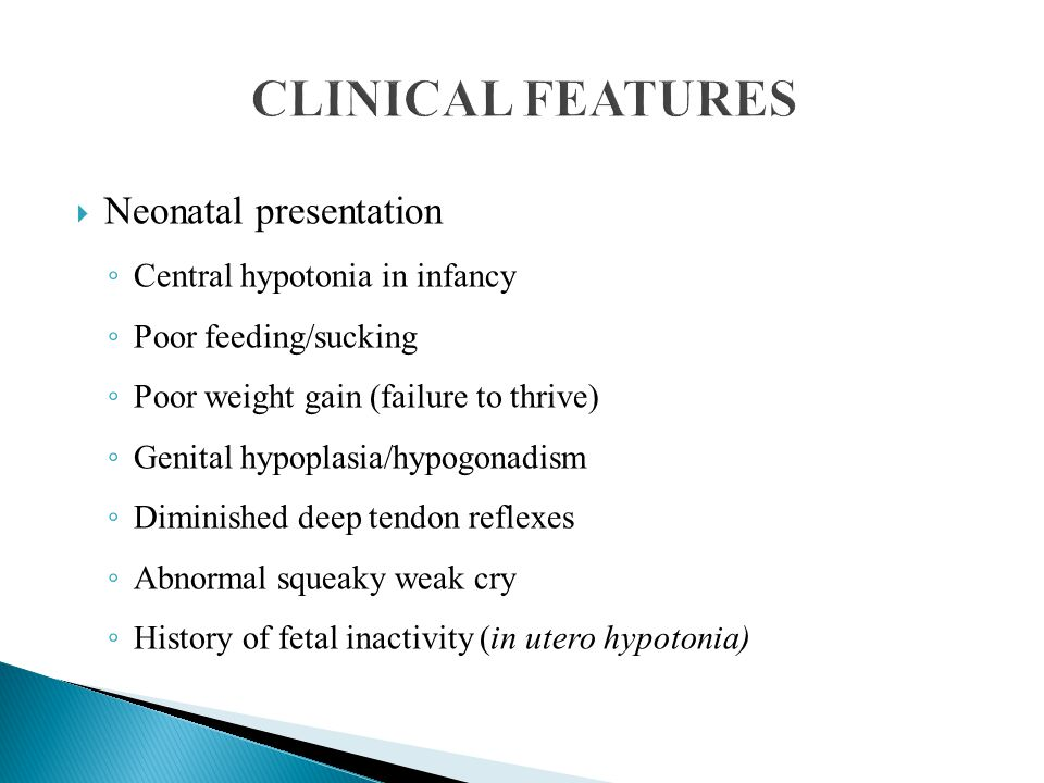 CLINICAL FEATURES Neonatal presentation Central hypotonia in infancy