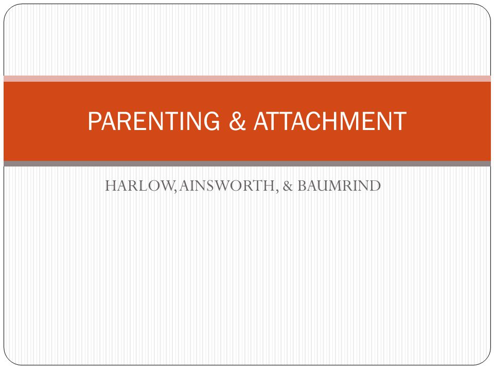 essay compare and contrast harlow and ainsworth The origins of attachment theory: john bowlby and mary ainsworth inge bretherton attachment theory is the joint work of john bowlby and mary ainsworth (ainsworth.