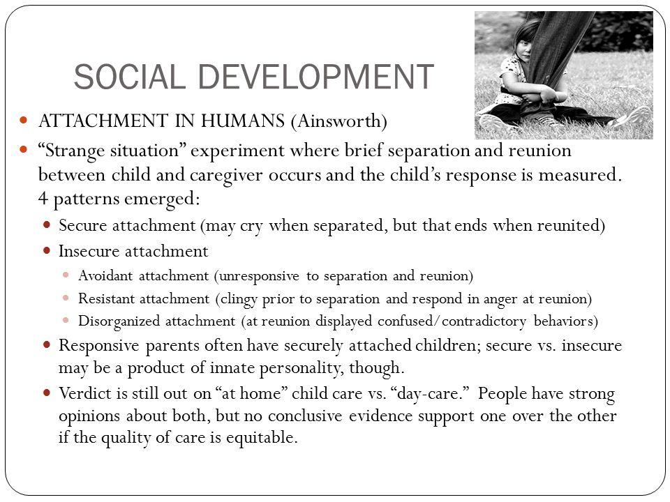 SOCIAL DEVELOPMENT ATTACHMENT IN HUMANS (Ainsworth)