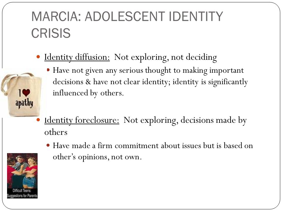 MARCIA: ADOLESCENT IDENTITY CRISIS