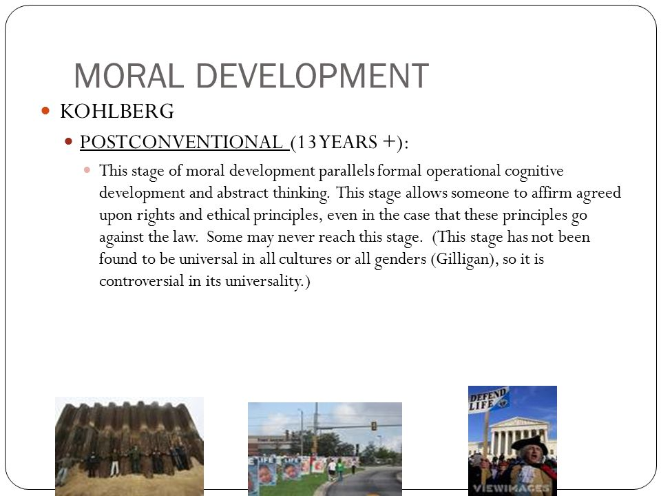 MORAL DEVELOPMENT KOHLBERG POSTCONVENTIONAL (13 YEARS +):