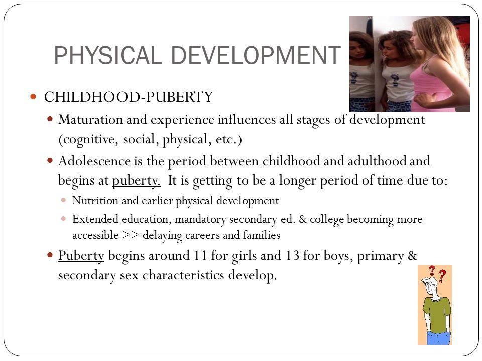 PHYSICAL DEVELOPMENT CHILDHOOD-PUBERTY