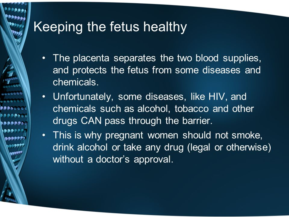 Keeping the fetus healthy