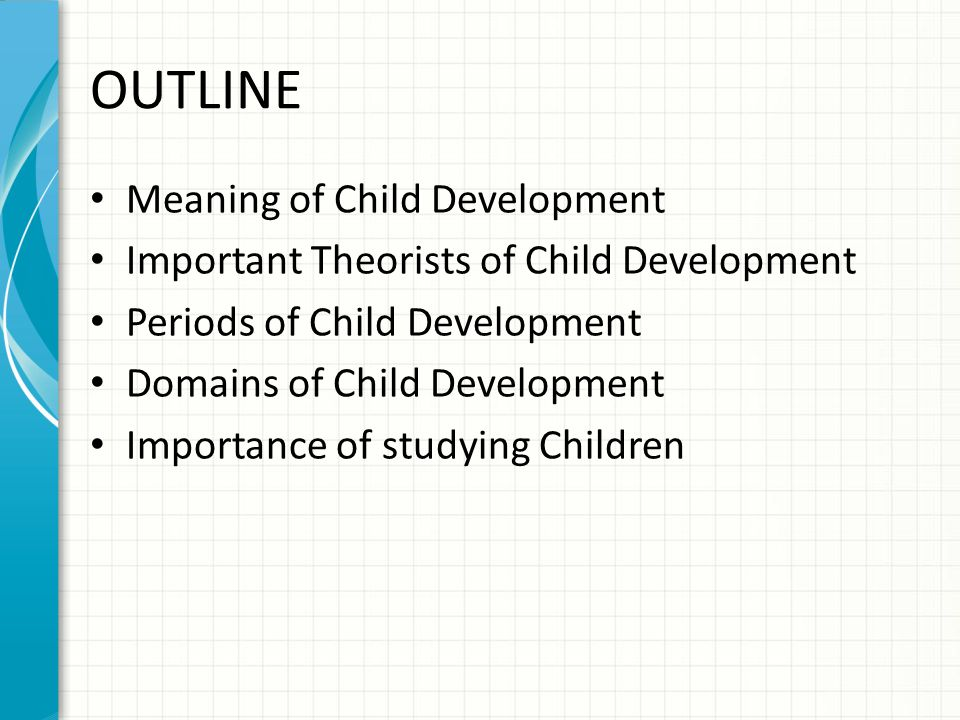 OUTLINE Meaning of Child Development