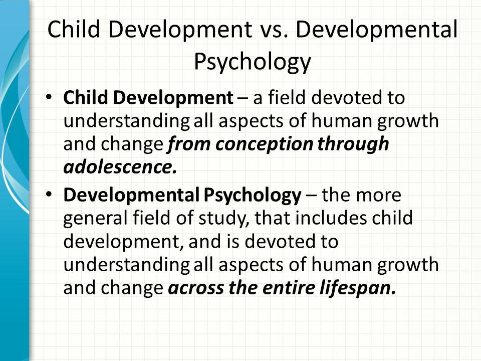 Child Development vs. Developmental Psychology