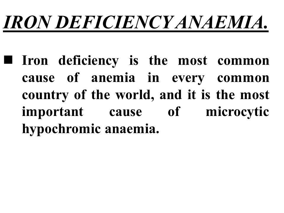IRON DEFICIENCY ANAEMIA.