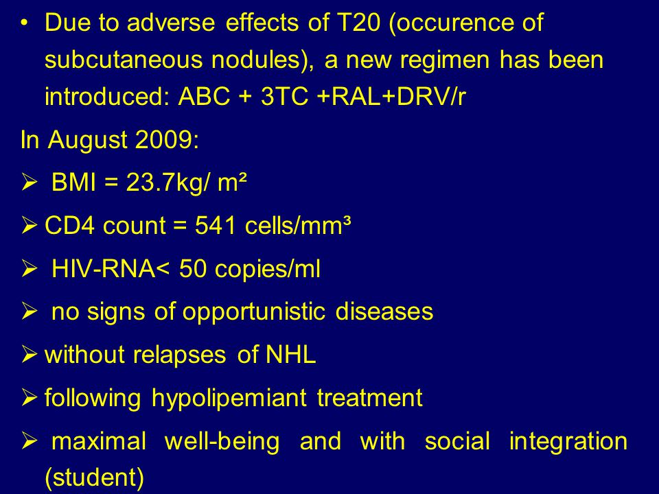 Due to adverse effects of T20 (occurence of subcutaneous nodules), a new regimen has been introduced: ABC + 3TC +RAL+DRV/r