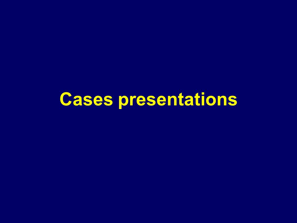 Cases presentations