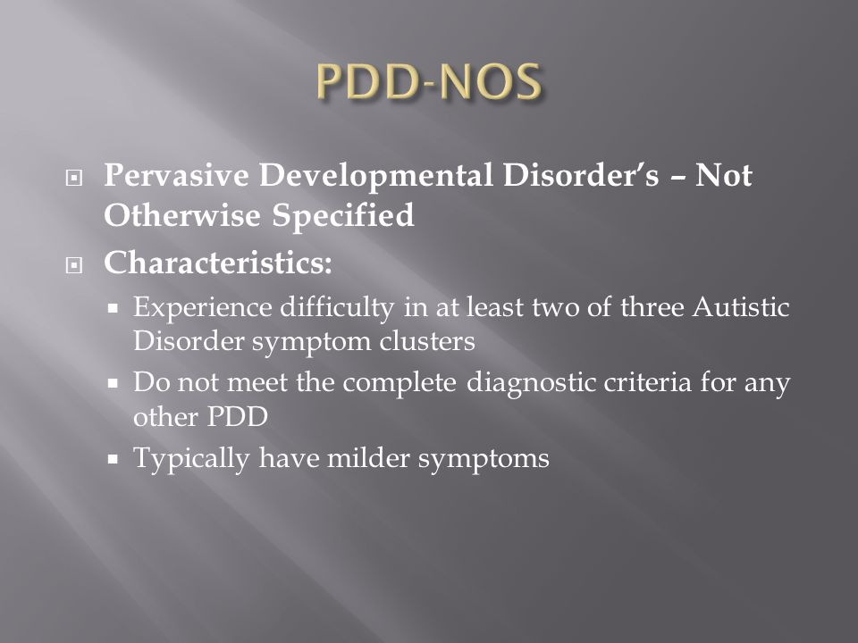 PDD-NOS Pervasive Developmental Disorder's – Not Otherwise Specified