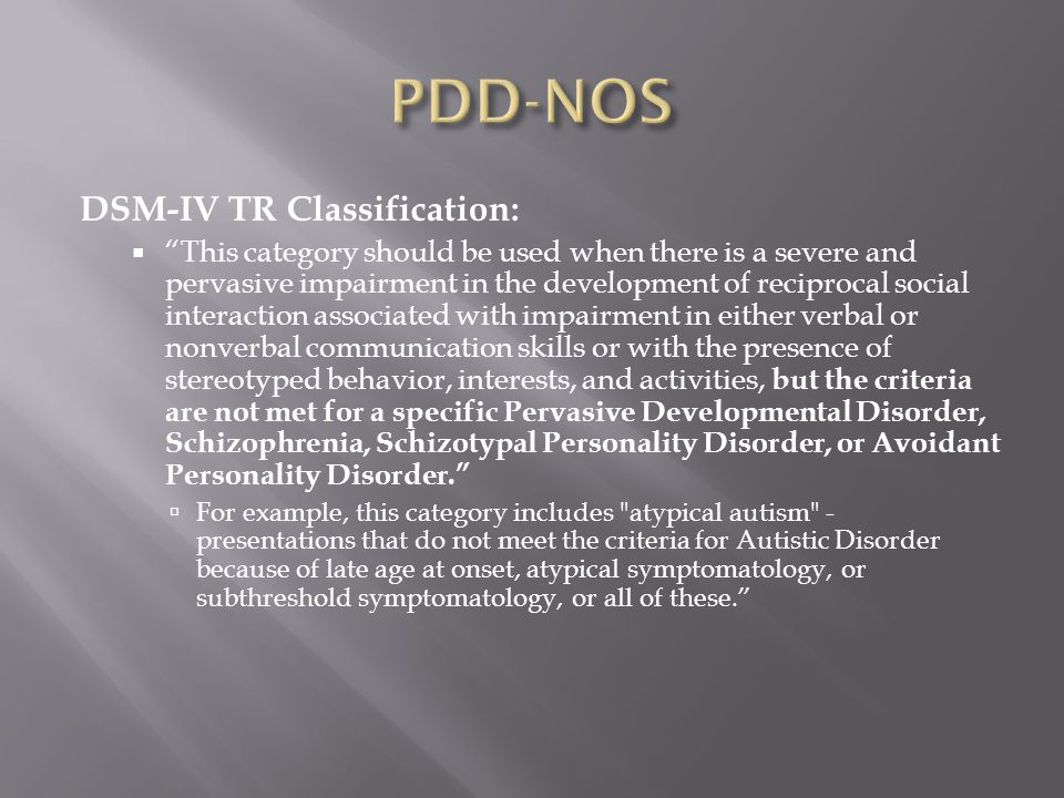 PDD-NOS DSM-IV TR Classification: