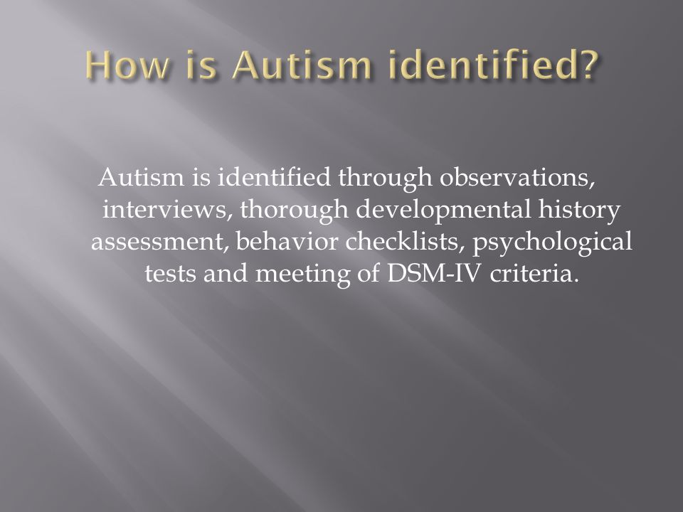 How is Autism identified