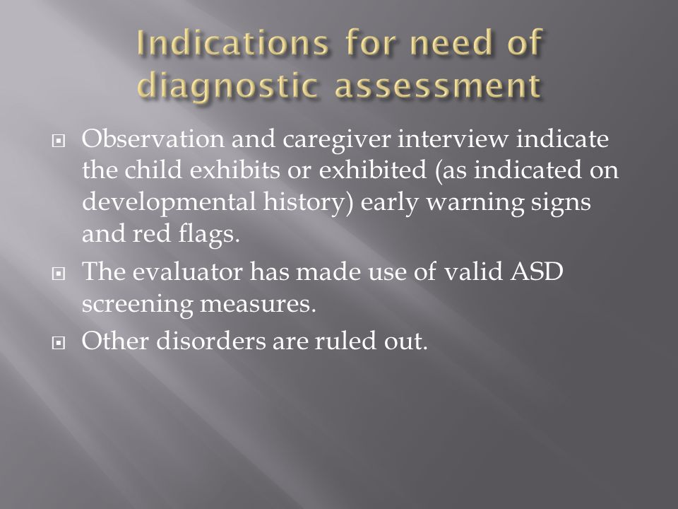 Indications for need of diagnostic assessment