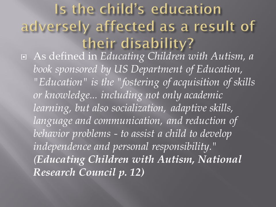 Is the child's education adversely affected as a result of their disability