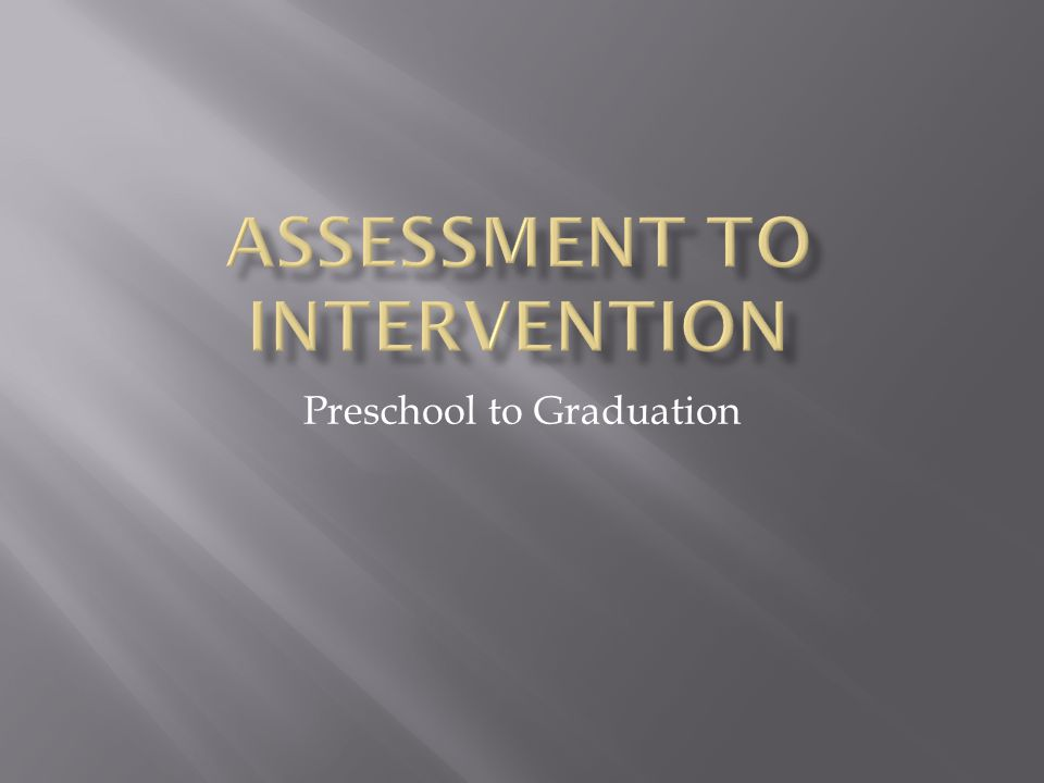 Assessment to Intervention