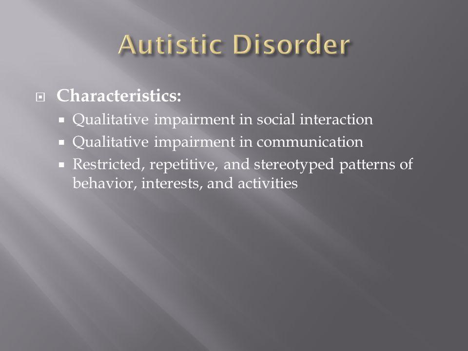 Autistic Disorder Characteristics: