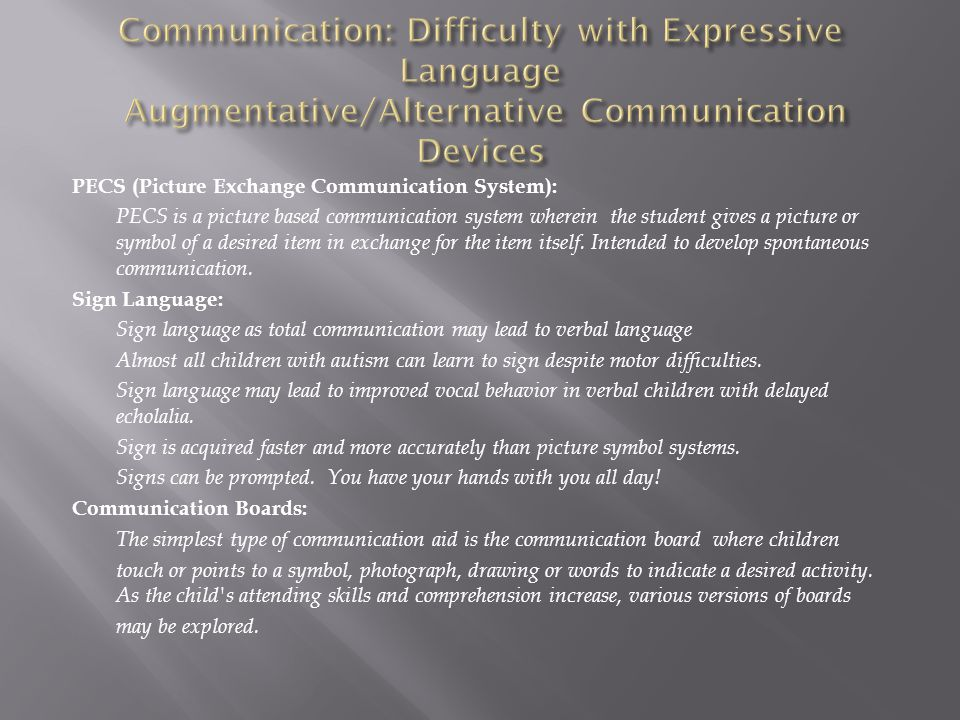 Communication: Difficulty with Expressive Language Augmentative/Alternative Communication Devices