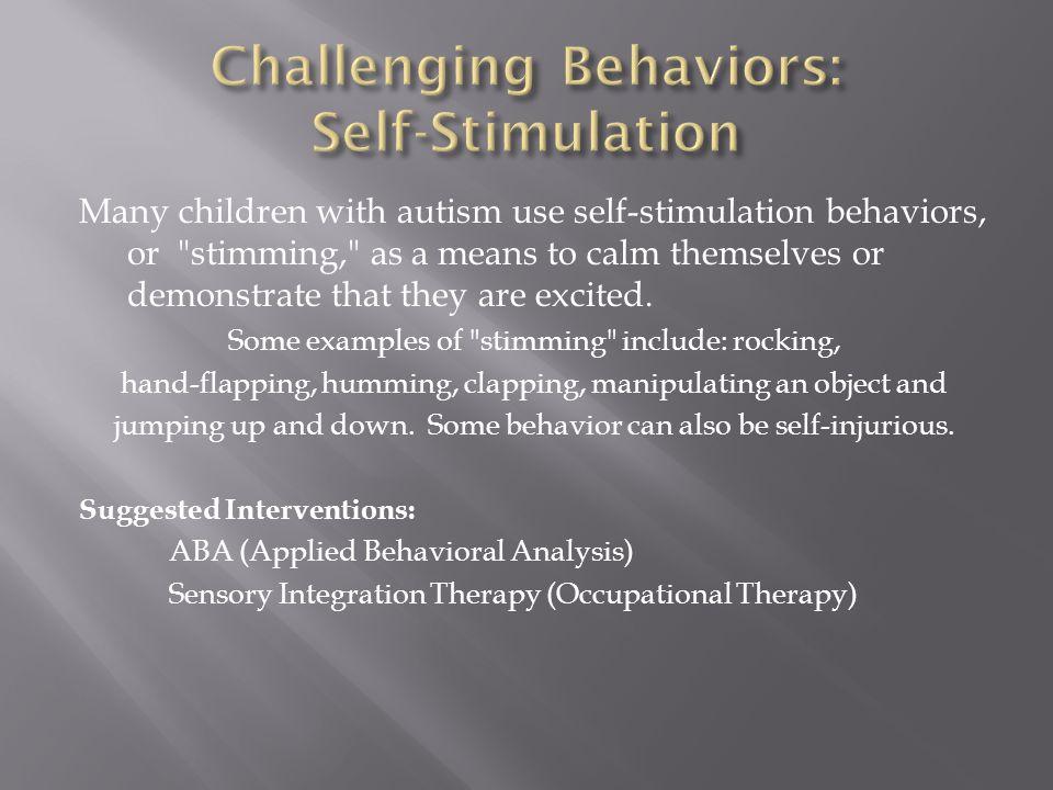 Challenging Behaviors: Self-Stimulation
