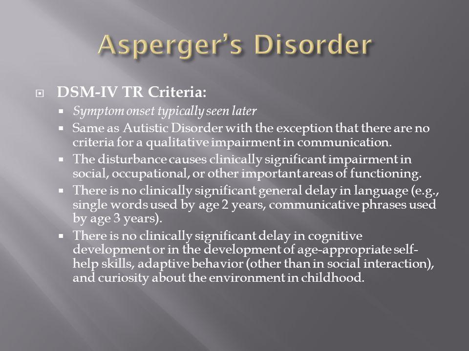Asperger's Disorder DSM-IV TR Criteria:
