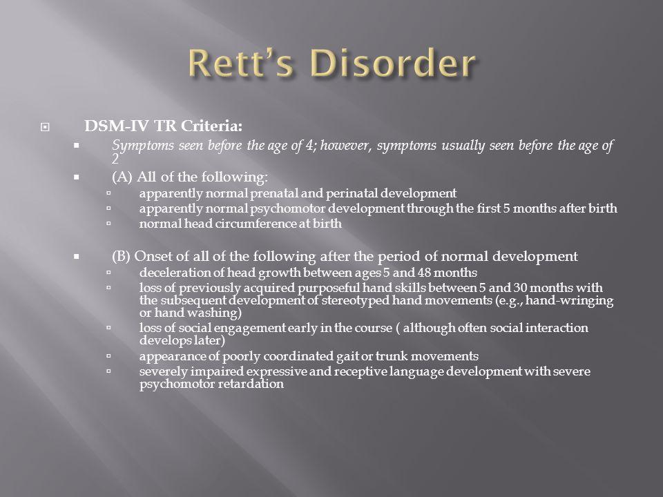 Rett's Disorder DSM-IV TR Criteria: