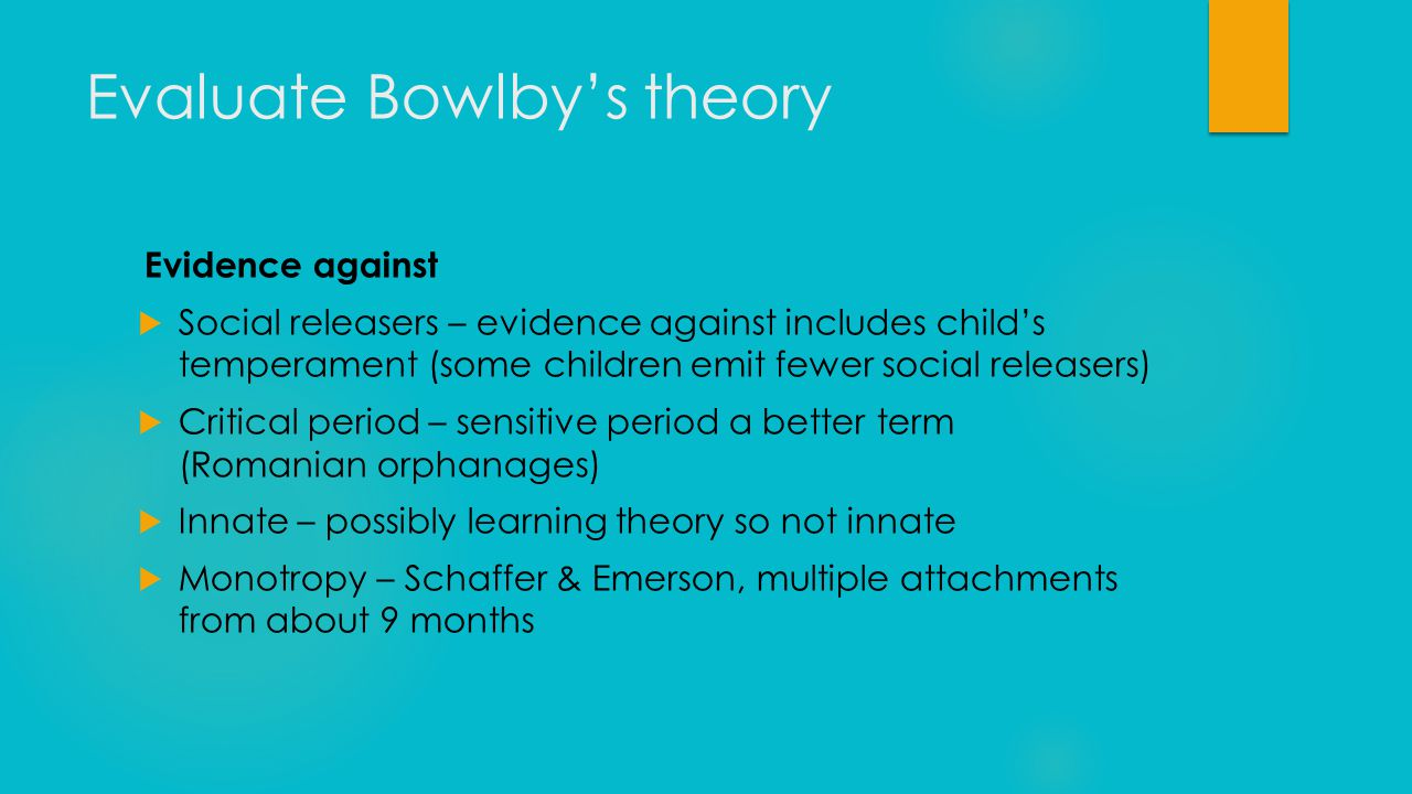 Evaluate Bowlby's theory