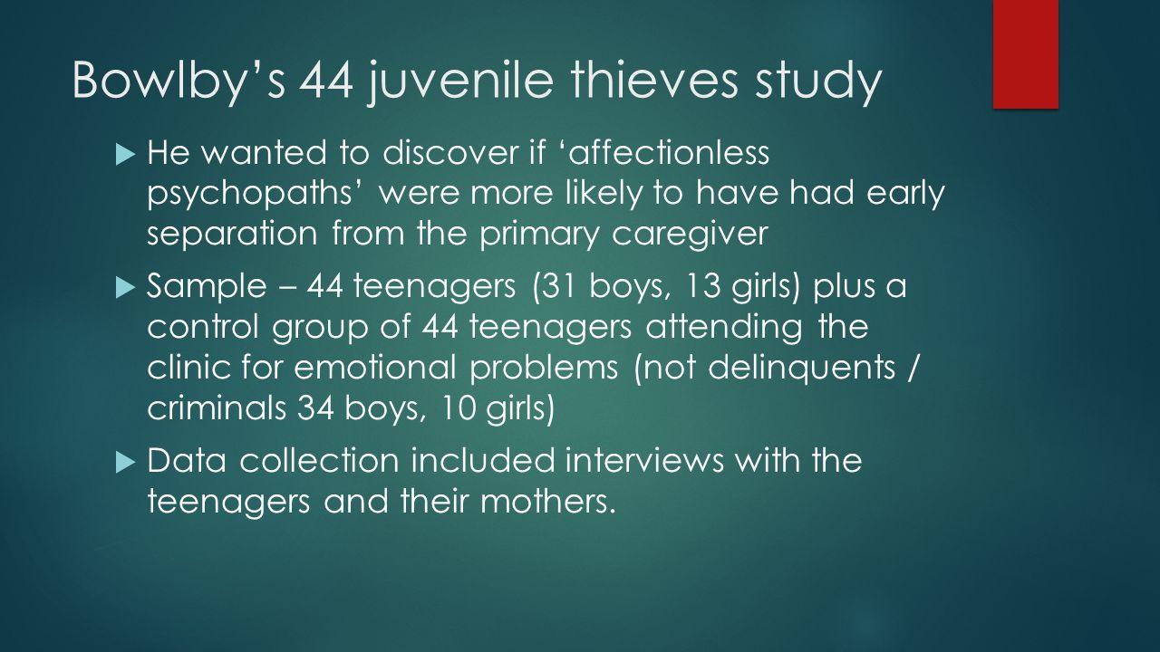 Bowlby's 44 juvenile thieves study