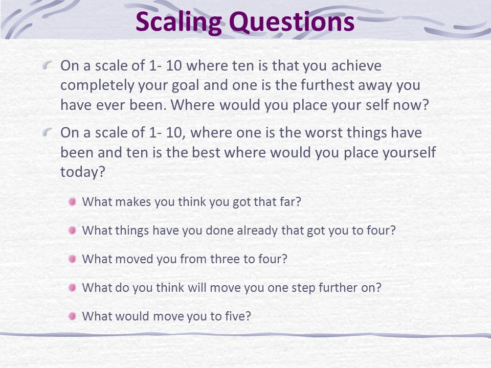 Scaling Questions