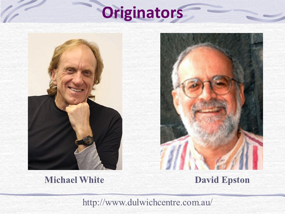 Originators Michael White David Epston