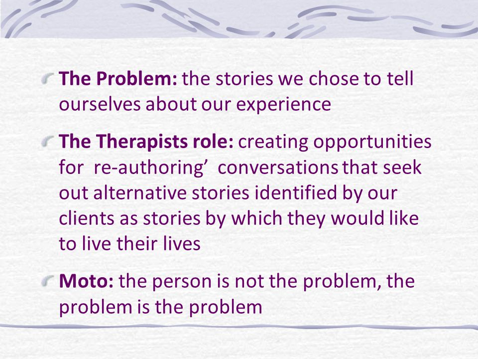 The Problem: the stories we chose to tell ourselves about our experience