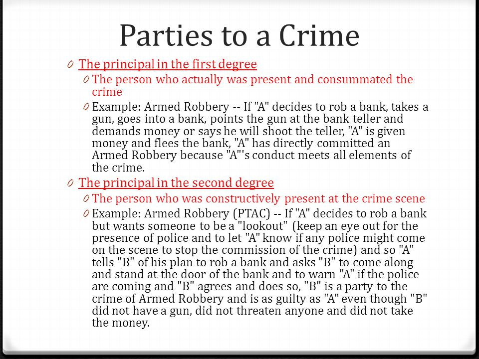 Parties to a Crime The principal in the first degree