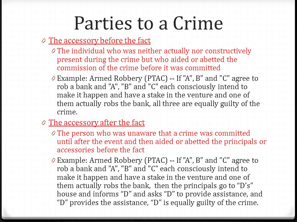 Parties to a Crime The accessory before the fact